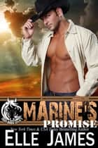 Marine's Promise ebook by Elle James