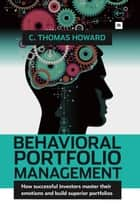 Behavioral Portfolio Management ebook by C. Thomas Howard