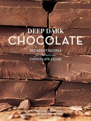 Deep Dark Chocolate ebook by Sara Perry,France Ruffenach
