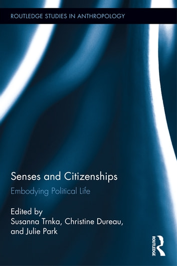 Senses and Citizenships - Embodying Political Life ebook by
