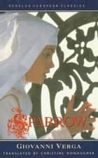 Sparrow(and other stories) ebook by Giovanni Verga, Christine Donougher