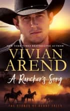 A Rancher's Song - The Stones of Heart Falls Book 2 ebook by Vivian Arend