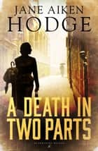A Death in Two Parts ebook by Jane Aiken Hodge