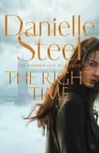 The Right Time ebook by Danielle Steel