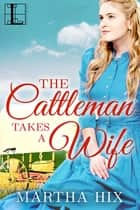 The Cattleman Takes a Wife ebook by