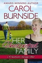 Her Unexpected Family - (Sweetwater Springs Novel #2) ebook by Carol Burnside