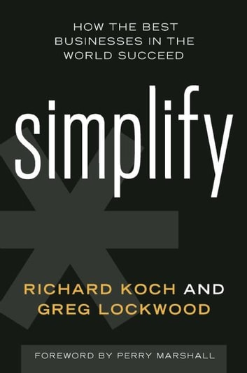 Simplify ebook por richard koch 9781613083543 rakuten kobo simplify how the best businesses in the world succeed ebook by richard kochgreg fandeluxe Choice Image
