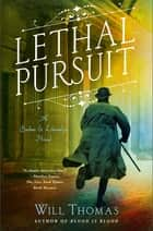 Lethal Pursuit - A Barker & Llewelyn Novel e-bog by Will Thomas