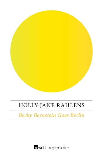 Becky Bernstein Goes Berlin eBook by Holly-Jane Rahlens
