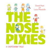 The Nose Pixies ebook by David Hunt,Lucia Masciullo