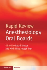 Rapid Review Anesthesiology Oral Boards ebook by Ruchir Gupta,Minh Chau Joseph Tran