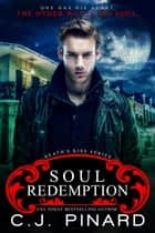 Soul Redemption - Death's Kiss, #2 ebook by C.J. Pinard