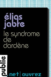 "Le syndrome de Dardène - ""Ouvrez"", la collection fictions brèves de publie.net ebook by Elias Jabre"