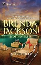 In Too Deep - An Anthology ebook by Brenda Jackson, Olivia Gates