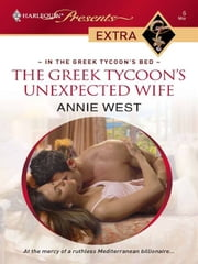 The Greek Tycoon's Unexpected Wife ebook by Annie West