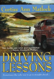 Driving Lessons ebook by Curtiss Ann Matlock