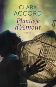 Plantage d'amour ebook by Clark Accord