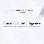 Financial Intelligence - A Manager's Guide to Knowing What the Numbers Really Mean audiobook by Karen Berman, Joe Knight