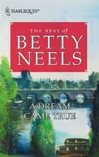 A Dream Came True ebook by Betty Neels