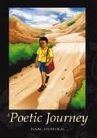 A Poetic Journey ebook by Isaac Osisiogu
