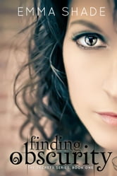 Finding Obscurity - The Secrets Series, #1 ebook by Emma Shade