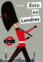 Esto es Londres ebook by Miroslav Sasek, Xesús Fraga