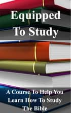 Equipped To Study Workbook ebook by Jerry Simmons