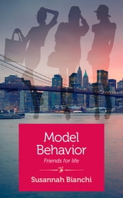 Model Behavior - Friends for life ebook by Susannah Bianchi