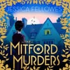 The Mitford Murders - Nancy Mitford and the murder of Florence Nightgale Shore audiobook by Jessica Fellowes