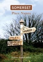 Somerset Place Names ebook by Anthony Poulton-Smith