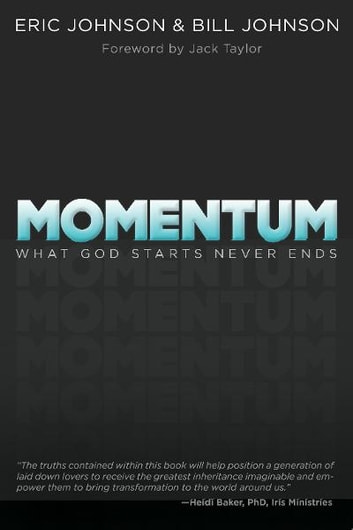Momentum: What God Starts, Never Ends ebook by Bill Johnson,Eric Johnson
