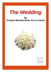 The Wedding ebook by Enrique Renacimiento De La Fuente