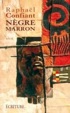 Negre marron ebook by Raphaël Confiant