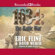 1634 - The Baltic War audiobook by Eric Flint, David Weber