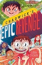 Chadwick's Epic Revenge ebook by Lisa Doan, Natalie Andrewson