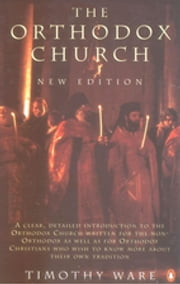 The Orthodox Church - An Introduction to Eastern Christianity ebook by Timothy Ware