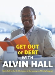 Get Out of Debt with Alvin Hall ebook by Alvin Hall