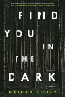 Find You in the Dark ebook by Nathan Ripley