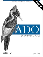 ADO: ActiveX Data Objects ebook by Jason T Roff