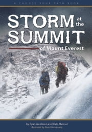 Storm at the Summit of Mount Everest - A Choose Your Path Book ebook by Ryan Jacobson,Deb Mercier,David Hemenway