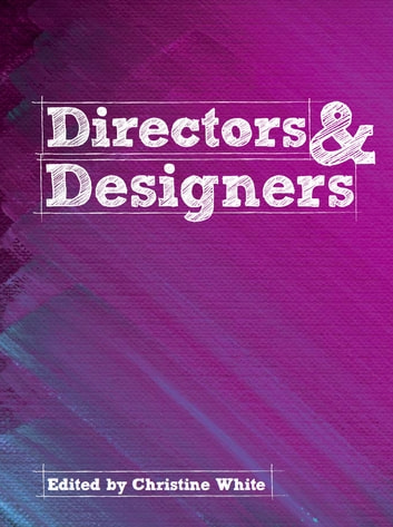 Directors & Designers ebook by White Christine A