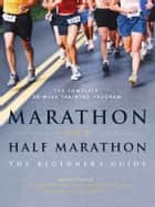 Marathon and Half-Marathon - The Beginner's Guide ebook by Sport Medicine Council of British Columbia, Marnie Caron