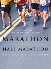 Marathon and Half-Marathon - The Beginner's Guide ebook by Sport Medicine Council of British Columbia,Marnie Caron