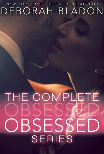 The Complete Obsessed Series ebook by Deborah Bladon