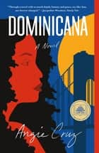 Dominicana - A Novel ebook by Angie Cruz