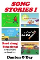 Song Stories I ebook by Danton O'Day