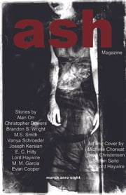Ash Magazine Issue 1 ebook by Lord Haywire