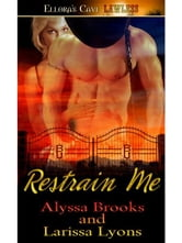 Restrain Me (Bottoms Up, Book One) ebook by Alyaa Brooks; Larissa Lyons