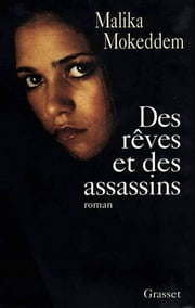 Des rêves et des assassins ebook by Malika Mokeddem