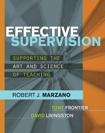 Effective Supervision - Supporting the Art and Science of Teaching ebook by Robert J. Marzano,Tony Frontier,David Livingston